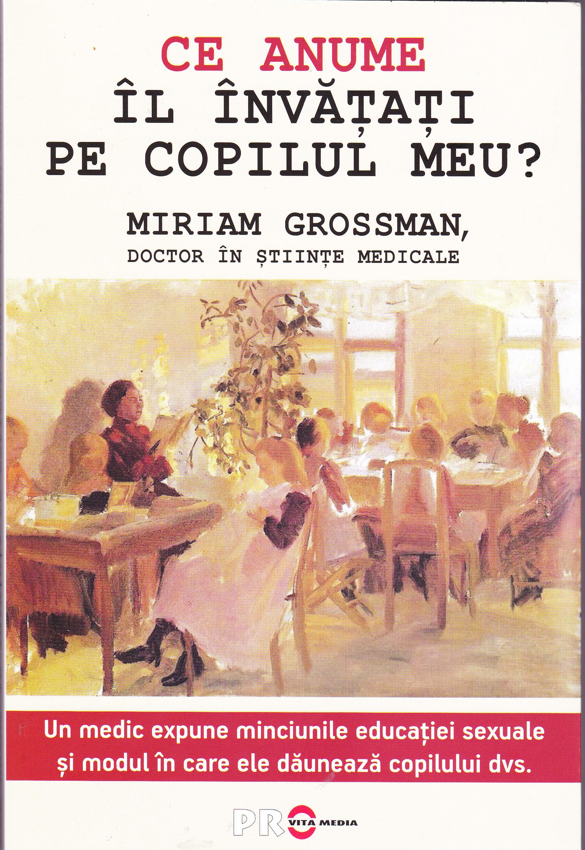 """Photo of A apărut cartea """"Ce anume îl învațați pe copilul meu?"""" de dr. Miriam Grossman"""