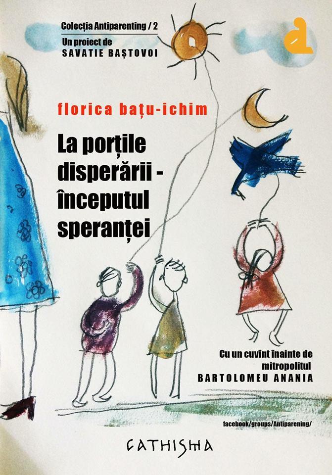 """Photo of APARIȚIE EDITORIALĂ. Florica Bațu-Ichim: """"La porțile disperării – începutul speranței"""""""